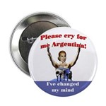 Cry for me Argentina! (I've c Button