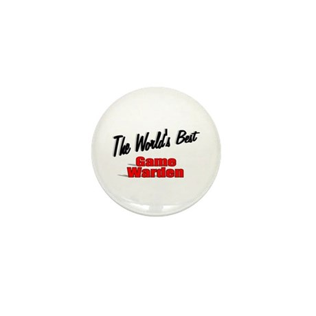 &quot;The World's Best Game Warden&quot; Mini Button