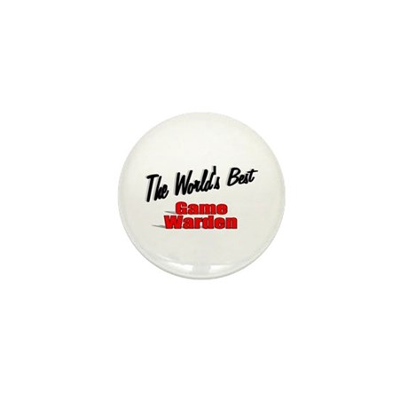 &quot;The World's Best Game Warden&quot; Mini Button (100 pa