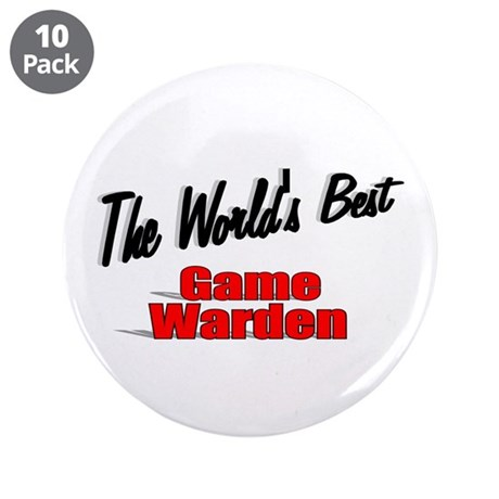 &quot;The World's Best Game Warden&quot; 3.5&quot; Button (10 pac