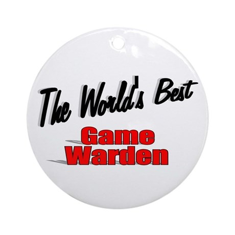 &quot;The World's Best Game Warden&quot; Ornament (Round)