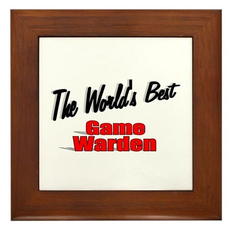 &quot;The World's Best Game Warden&quot; Framed Tile