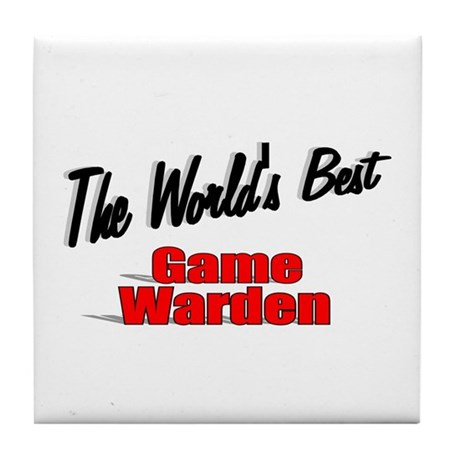 &quot;The World's Best Game Warden&quot; Tile Coaster