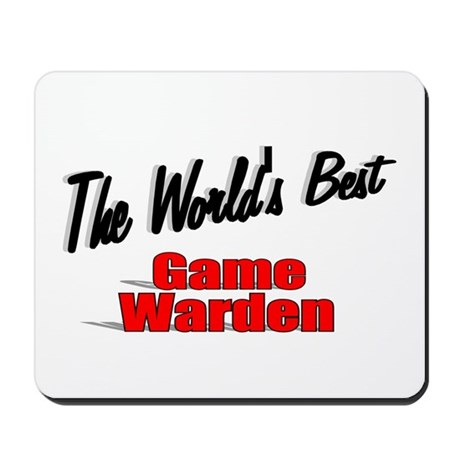 &quot;The World's Best Game Warden&quot; Mousepad