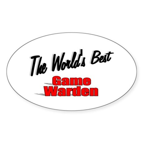 &quot;The World's Best Game Warden&quot; Oval Sticker