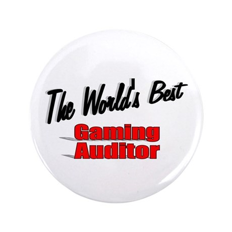 """The World's Best Gaming Auditor"" 3.5"" Button"