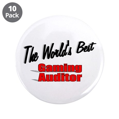 """The World's Best Gaming Auditor"" 3.5"" Button (10"