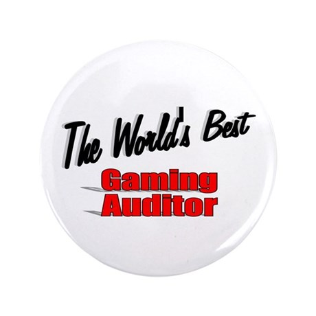 """The World's Best Gaming Auditor"" 3.5"" Button (100"