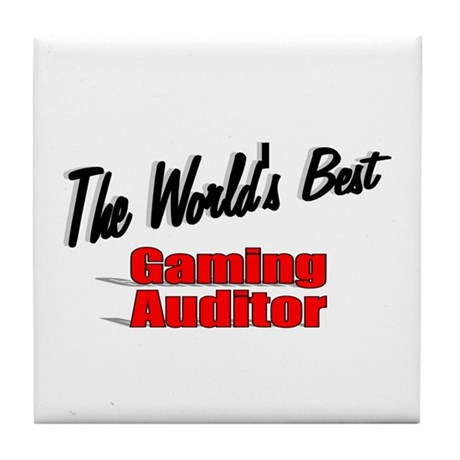 """The World's Best Gaming Auditor"" Tile Coaster"