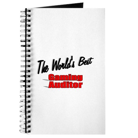 """The World's Best Gaming Auditor"" Journal"