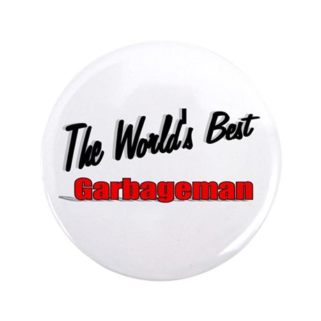 &quot;The World's Best Garbageman&quot; 3.5&quot; Button
