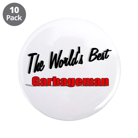 &quot;The World's Best Garbageman&quot; 3.5&quot; Button (10 pack