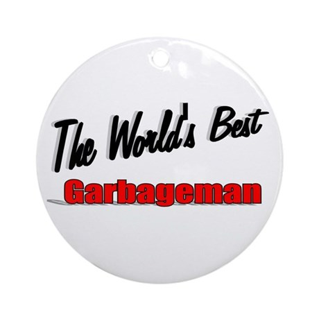 &quot;The World's Best Garbageman&quot; Ornament (Round)