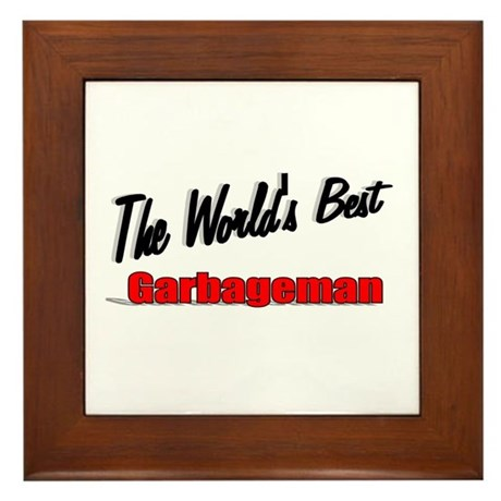 &quot;The World's Best Garbageman&quot; Framed Tile