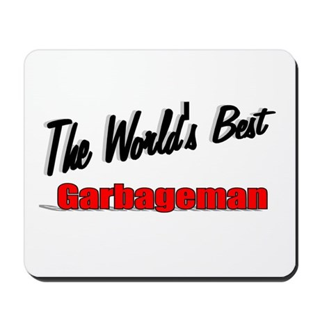 &quot;The World's Best Garbageman&quot; Mousepad