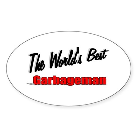 &quot;The World's Best Garbageman&quot; Oval Sticker
