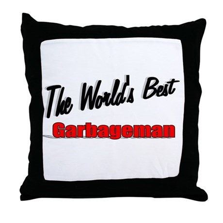 &quot;The World's Best Garbageman&quot; Throw Pillow