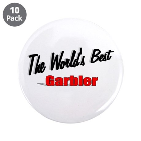 """The World's Best Garbler"" 3.5"" Button (10 pack)"