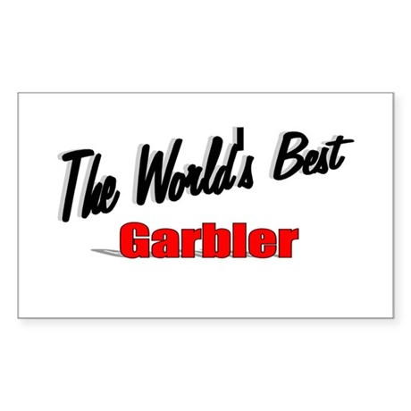 """The World's Best Garbler"" Rectangle Sticker"