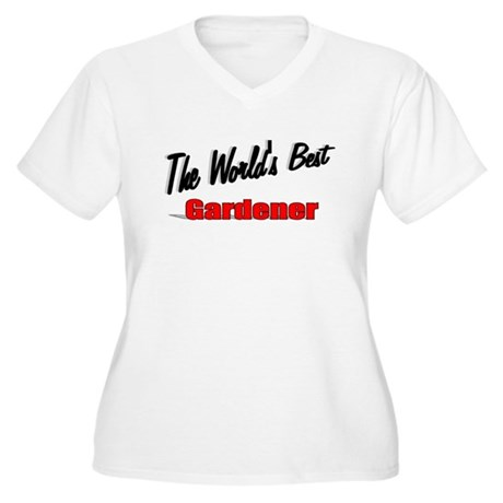 &quot;The World's Best Gardener&quot; Women's Plus Size V-Ne