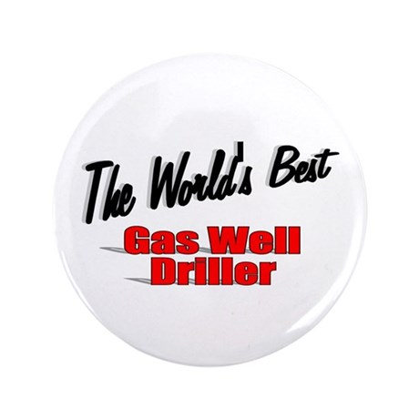 """The World's Best Gas Well Driller"" 3.5"" Button"