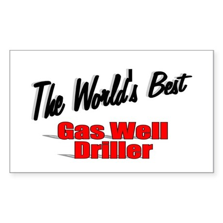 """The World's Best Gas Well Driller"" Sticker (Recta"