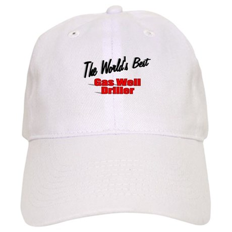 """The World's Best Gas Well Driller"" Cap"