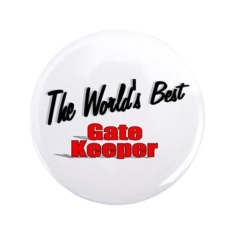 """The World's Best Gate Keeper"" 3.5"" Button"