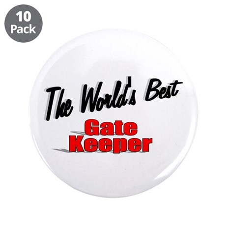 """The World's Best Gate Keeper"" 3.5"" Button (10 pac"