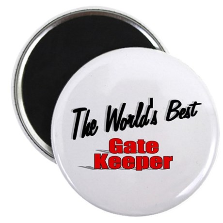 """The World's Best Gate Keeper"" 2.25"" Magnet (100 p"