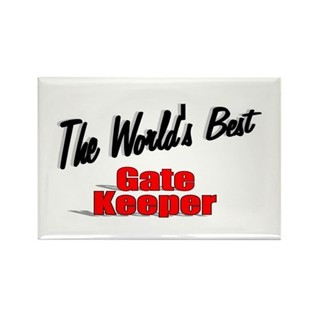 """The World's Best Gate Keeper"" Rectangle Magnet (1"