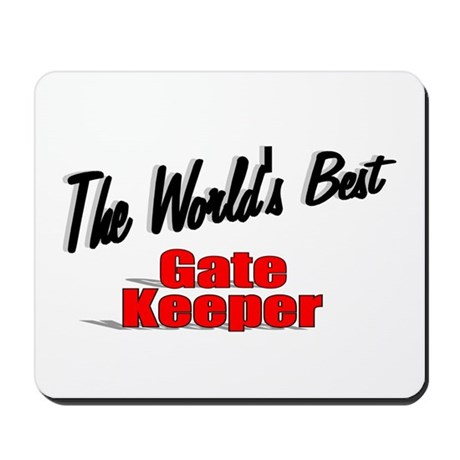 """The World's Best Gate Keeper"" Mousepad"
