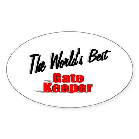 """The World's Best Gate Keeper"" Oval Sticker"