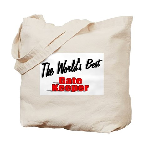 """The World's Best Gate Keeper"" Tote Bag"