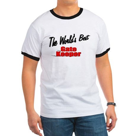 """The World's Best Gate Keeper"" Ringer T"
