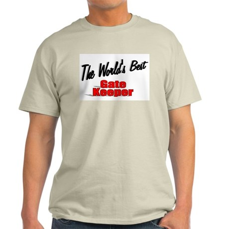 """The World's Best Gate Keeper"" Light T-Shirt"
