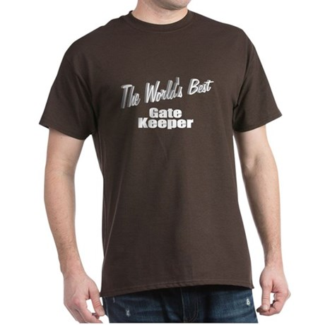 """The World's Best Gate Keeper"" Dark T-Shirt"