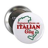 "Everyone Loves an Italian Guy 2.25"" Button"
