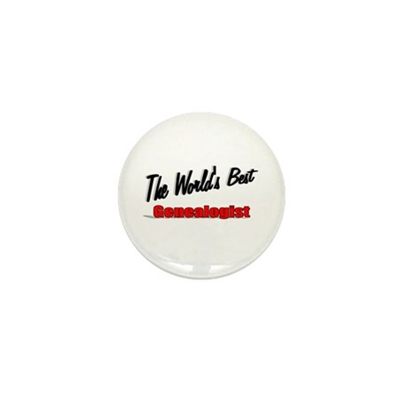 &quot;The World's Best Genealogist&quot; Mini Button (100 pa
