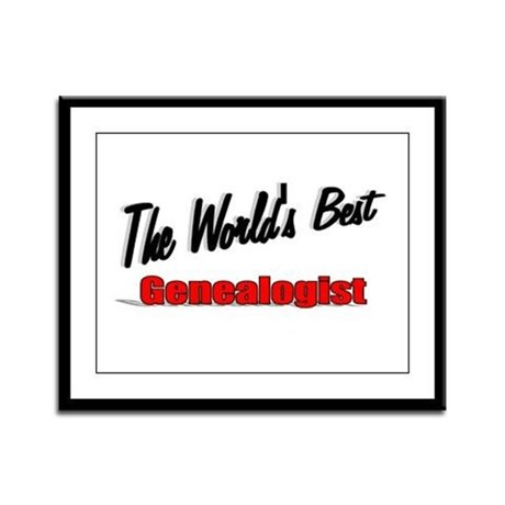 &quot;The World's Best Genealogist&quot; Framed Panel Print