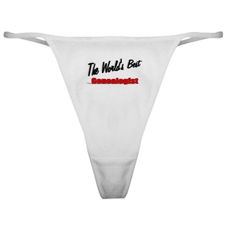"""The World's Best Genealogist"" Classic Thong"