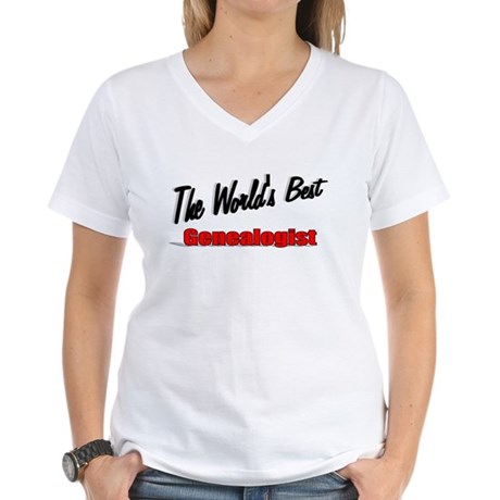 """The World's Best Genealogist"" Women's V-Neck T-Sh"