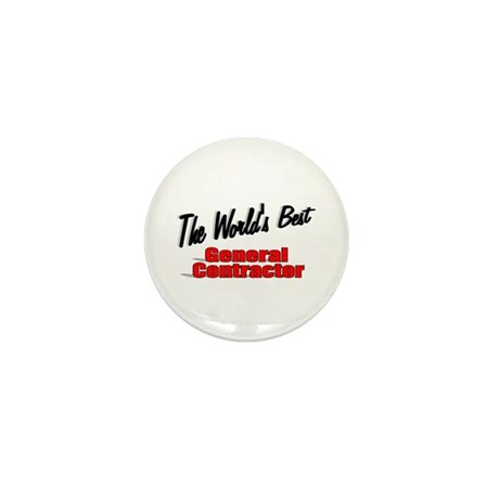 """The World's Best General Contractor"" Mini Button"