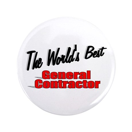 """The World's Best General Contractor"" 3.5"" Button"