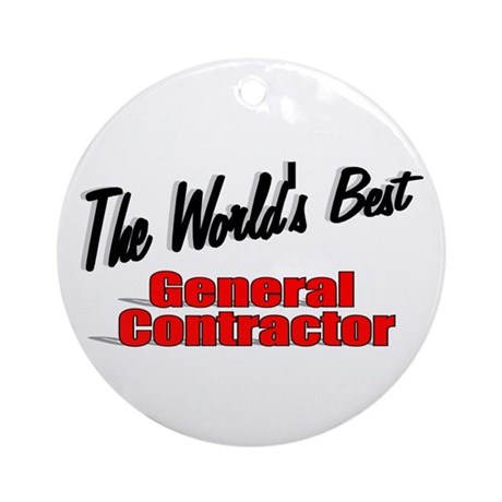 """The World's Best General Contractor"" Ornament (Ro"