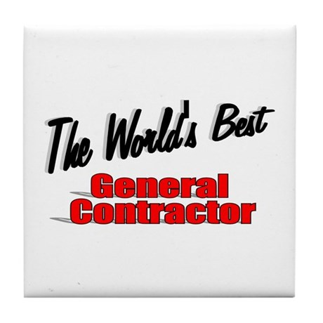 """The World's Best General Contractor"" Tile Coaster"