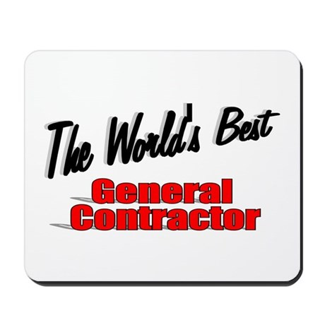 """The World's Best General Contractor"" Mousepad"