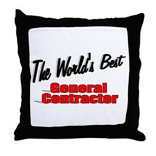"""The World's Best General Contractor"" Throw Pillow"