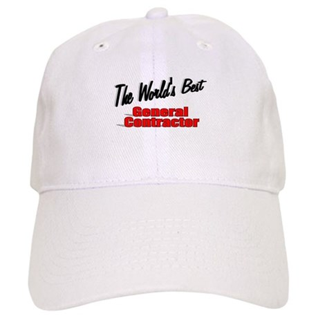 """The World's Best General Contractor"" Cap"