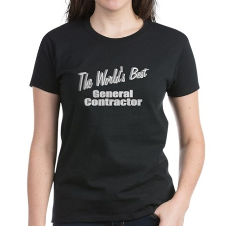 """The World's Best General Contractor"" Women's Dark"